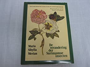 Metamorphosis Insectorum Surinamensium of de Verandering der Surinaamse Insecten / Metamorphosis of the Insects of Surinam