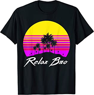 Relax Bro Tshirt Frat Guy Gift 80s Outfit 90s Costume T-Shirt