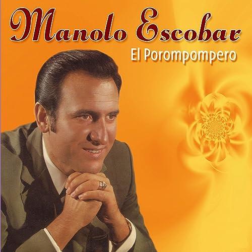 El Porompompero Von Manolo Escobar Bei Amazon Music Amazon De