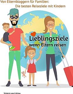 Lieblingsziele - wenn Eltern reisen: Reiseziele von Bloggern