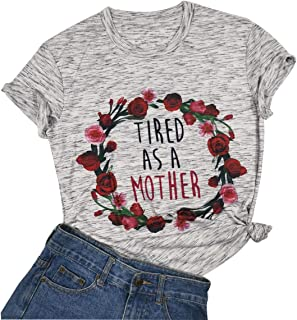 Tired As a Mother Floral Flower Printed Tshirts O Neck Short Sleeve Tops Tee
