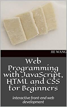 Web Programming with JavaScript, HTML and CSS for Beginners: interactive front-end web development