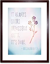The Art Stop Quote Nelson Mandela Always Impossible Done Framed Print F12X4254