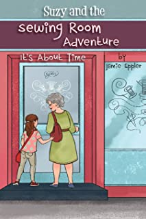 Suzy and the Sewing Room Adventure: It's About Time
