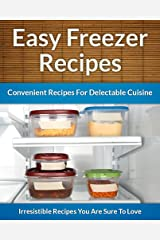 Freezer Recipes - Easy and Convenient Recipes To Save Time, Money and Your Health (The Easy Recipe Book 43) (English Edition) Formato Kindle