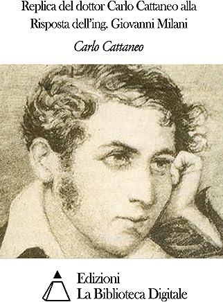 Replica del dottor Carlo Cattaneo alla Risposta delling. Giovanni Milani