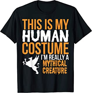 Funny T Shirt - This Is My Human Costume Mythical Creature