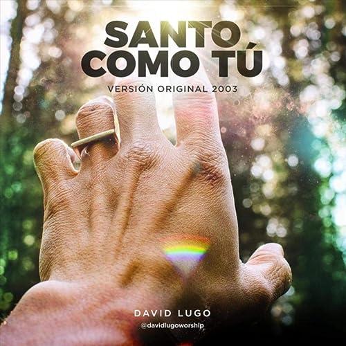 Amazon.com: Santo Como Tu: David Lugo: MP3 Downloads