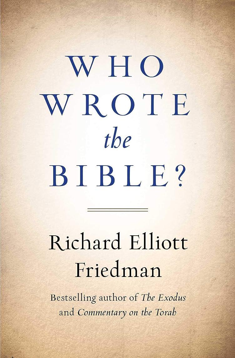 注入シリングやりがいのあるWho Wrote the Bible? (English Edition)