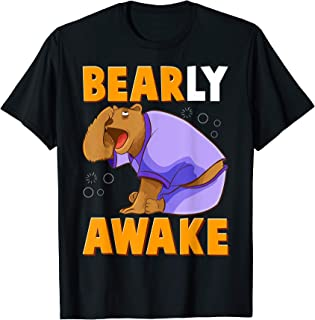 Bearly Awake Funny Barely Awake Sleepy Bear Pun T-Shirt