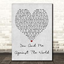 You and Me Against The World Grey Heart Quote Song Lyric Wall Art Gift Print
