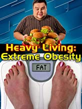 Heavy Living - Extreme Obesity