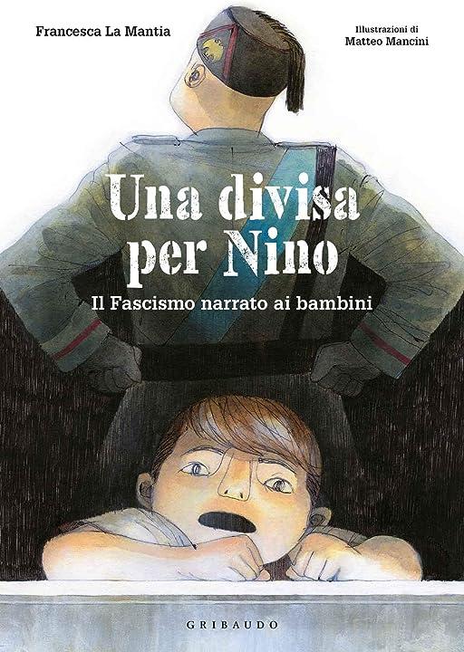 Una divisa per nino. il fascismo narrato ai bambini (italiano) copertina rigida gribaudo 978-8858025659