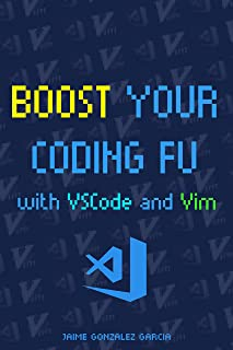 Boost Your Coding Fu with VSCode and Vim (English Edition)