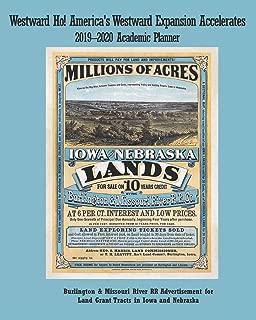 Westward Ho! America's Westward Expansion Accelerates 2019–2020 Academic Planner: Burlington & Missouri River RR Advertisement for Land Grant Tracts in Iowa and Nebraska