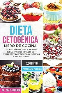 Dieta Cetogénica - Libro de Cocina: Recetas Fáciles y Deliciosas de Tortas, Postres y Dulces de 5 Ingredientes que Novatos...
