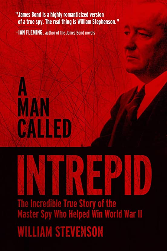 目の前の混合した磁石A Man Called Intrepid: The Incredible True Story of the Master Spy Who Helped Win World War II (English Edition)