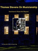 Thomas Stevens On Musicianship: Vacchiano's Rules And Beyond