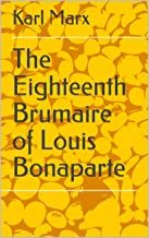 The Eighteenth Brumaire of Louis Bonaparte (English Edition)