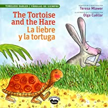The Tortoise and the Hare / La Liebre y la Tortuga (Timeless Fables) (English and Spanish Edition)