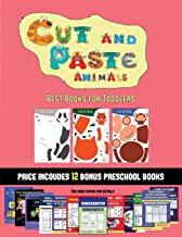 Best Books for Toddlers (Cut and Paste Animals): 20 full-color kindergarten cut and paste activity sheets designed to develop scissor skills in ... 12 printable PDF kindergarten workbooks