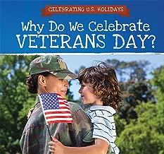 Why Do We Celebrate Veterans Day? (Celebrating U.S. Holidays)
