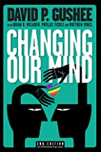Changing Our Mind, second edition: A call from America's leading evangelical ethics scholar for full acceptance of LGBT Christians in the Church