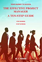 The Effective Project Manager - A Ten Step Guide