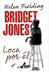 Bridget Jones: loca por él (Spanish Edition) Kindle Edition