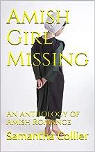 Amish Girl Missing: An anthology of Amish Romance