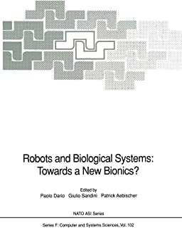 Robots and Biological Systems: Towards a New Bionics?: Proceedings of the NATO Advanced Workshop on Robots and Biological ...