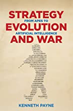 Strategy, Evolution, and War: From Apes to Artificial Intelligence