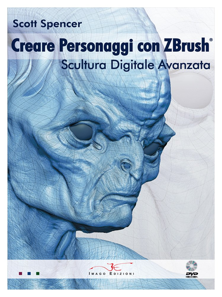 Image OfCreare Personaggi Con Zbrush, Scultura Digitale Avanzata. Con DVD