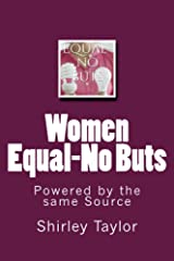 Women Equal-No Buts: Powered by the same Source Kindle Edition