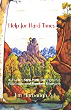Help for Hard Times: A Twelve-Step Path Through the Pandemic and Random Disasters