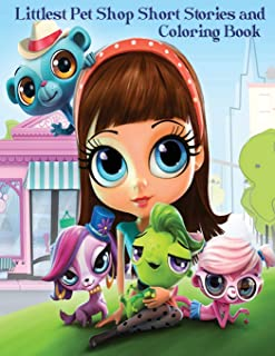 Littlest Pet Shop Short Stories and Coloring Book: In This A4 50 Page Book, Blythe Baxter Has Chosen Some of Her Favorite ...