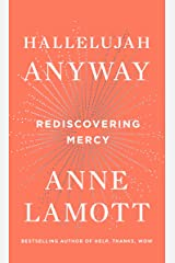 Hallelujah Anyway: Rediscovering Mercy Kindle Edition