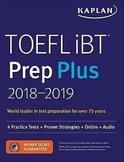 TOEFL iBT Prep Plus 2018-2019: 4 Practice Tests + Proven Strategies + Online + Audio (Kaplan Test Prep)
