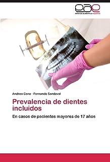 Prevalencia de dientes incluidos: En casos de pacientes mayores de 17 años (Spanish Edition