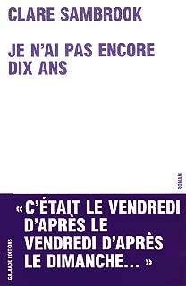 Je n'ai pas encore 10 ans (French Edition)