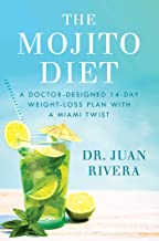 The Mojito Diet: A Doctor-Designed 14-Day Weight Loss Plan with a Miami Twist