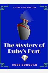 The Mystery of Ruby's Port (Ruby Dove Mysteries Book 2) Kindle Edition