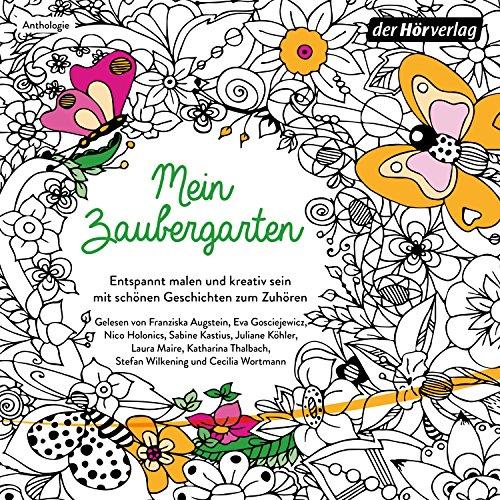 Mein Zaubergarten: Entspannt malen und kreativ sein mit schönen Geschichten zum Zuhören audiobook cover art