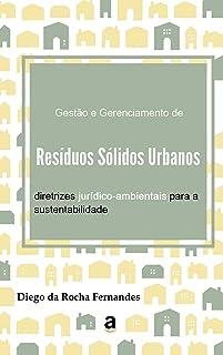 Gestão e Gerenciamento de Resíduos Sólidos Urbanos: diretrizes jurídico-ambientais para a sustentabilidade (