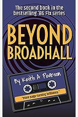 Beyond Broadhall (The '86 Fix Book 2) Kindle Edition