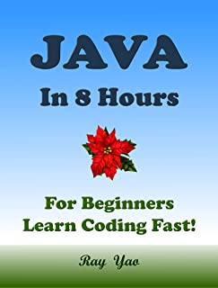 JAVA in 8 Hours: For Beginners, Learn Coding Fast!
