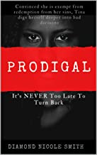 Prodigal: It's Never Too Late To Turn Back