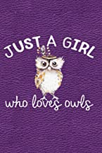 Just A Girl Who Loves Owls: Journal, Notebook, Diary Or Sketchbook With Dot Grid Paper