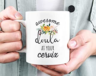 Awesome Doula at Your Cervix Mug, Funny Doula Gift, Midwife Gift, Doula Coffee Mug, Labor and Delivery Gift, Unique Midwife Mug & Gift Idea