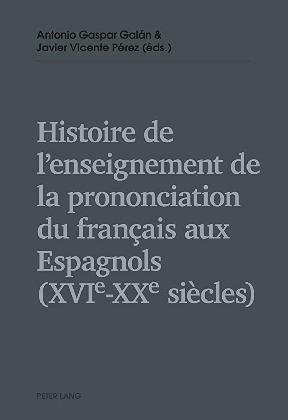 ペチコート借りている運動Histoire de lenseignement de la prononciation du fran?ais aux Espagnols (XVIe  XXe siècles) (French Edition)